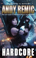Andy Remic's Hardcore, A Combat K Novel