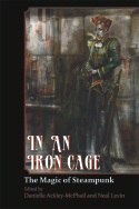 In Ar Iron Cage, edited by Danielle Ackley-McPhail