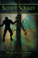 Mark O. Chapman's, Scout Squad: Going Native
