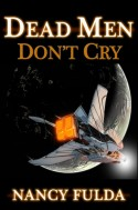 Nancy Fulda's, Dead Men Don't Cry