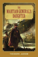 Theodore Judson's, The Martian General's Daughter